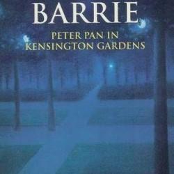 Barrie - Peter Pan in Kensington Gardens